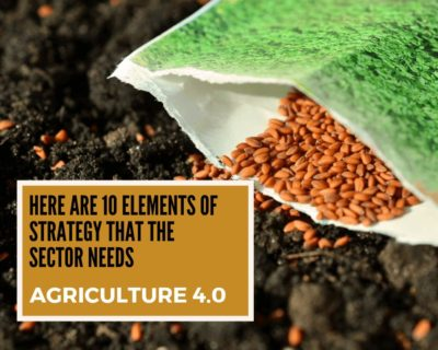 Agriculture 4.0: Here are 10 elements of strategy that the sector needs