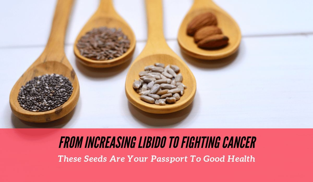 From Increasing Libido To Fighting Cancer, These Seeds Are Your Passport To Good Health