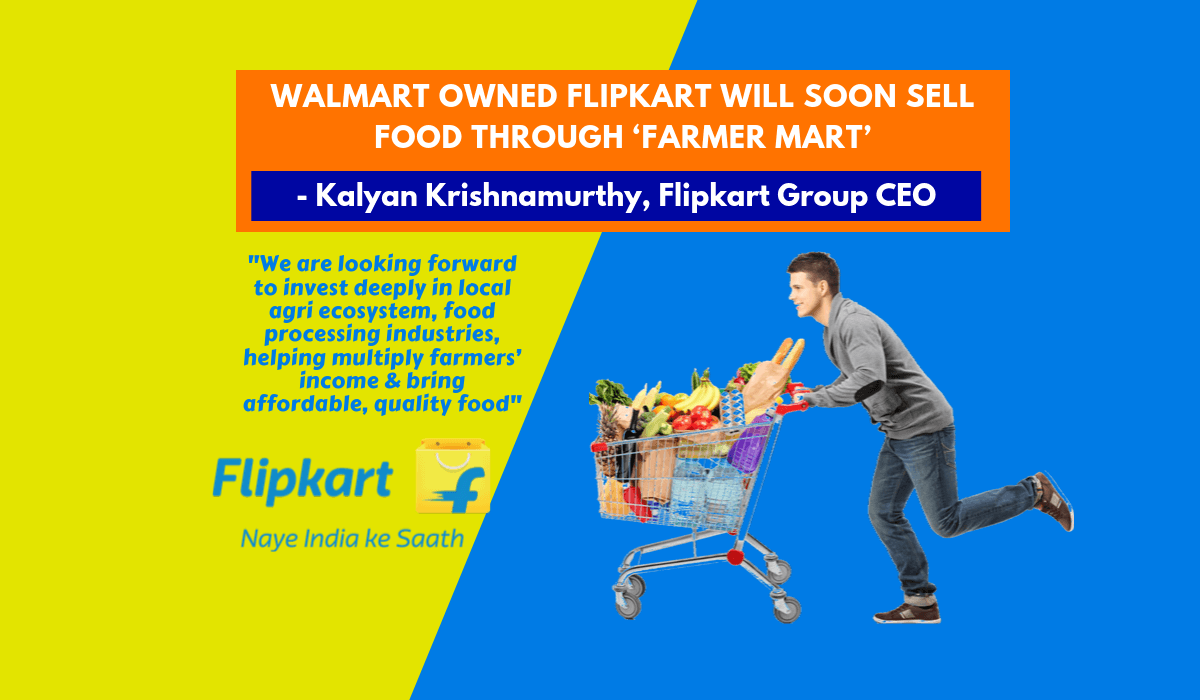 Walmart owned Flipkart will soon sell food through 'farmer mart'