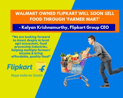 Walmart owned Flipkart will soon sell food through 'farmer mart'