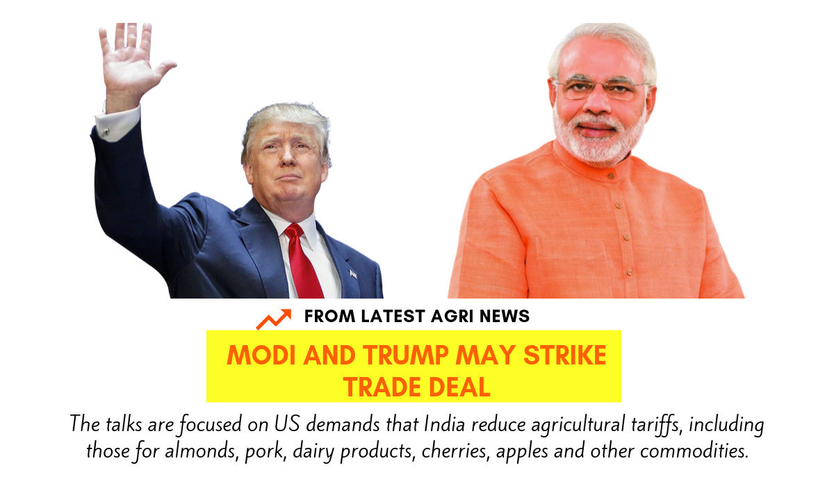 PM Modi and Trump may trade deal to discuss on reducing agriculture tariffs for some Indian exports to the United States