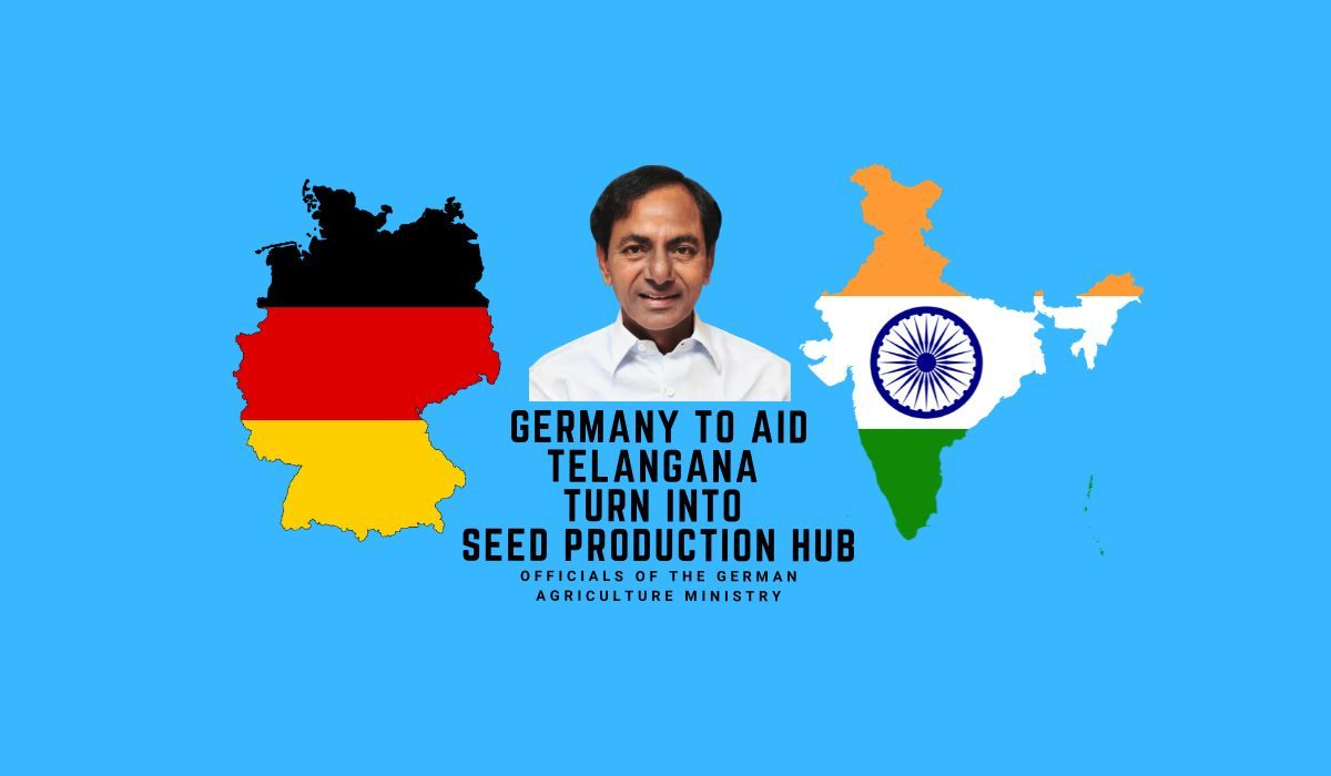 """Germany to aid Telangana turn into seed production hub""~ Officials of the German Agriculture Ministry"
