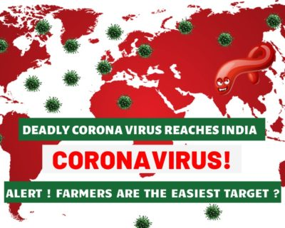 Alert! Deadly Corona virus Reaches India; Farmers are the Easiest Target?