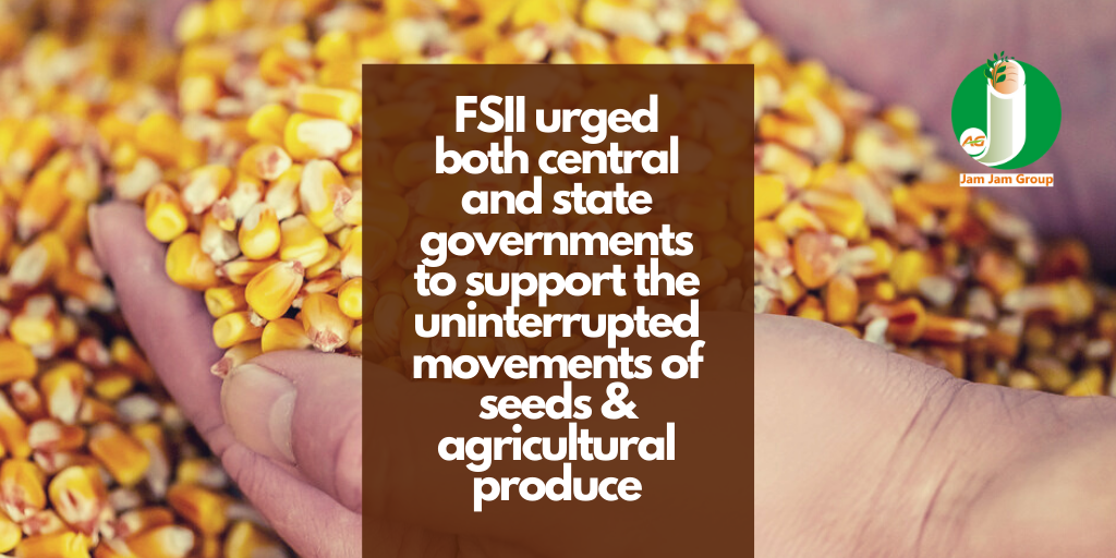 FSII urged both central and state governments to support the uninterrupted movements of seeds & agricultural produce