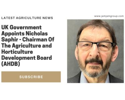 UK Government appoints Nicholas Saphir- Chairman of the Agriculture and Horticulture Development Board (AHDB)