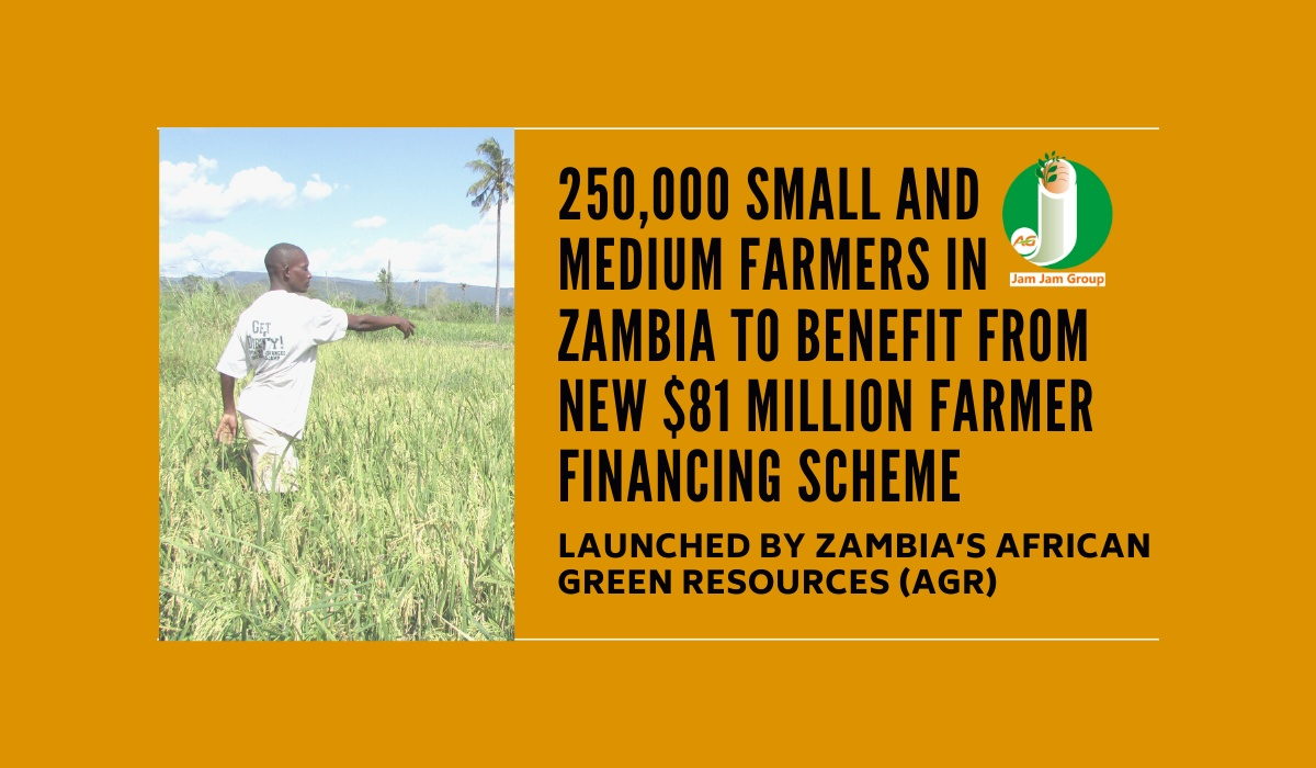 250,000 small and medium farmers in Zambia to benefit from new $81 million farmer financing scheme launched by Zambia's African Green Resources (AGR).